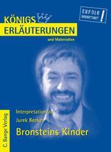 Königs Erläuterungen und Materialien: Interpretation zu Becker. Bronsteins Kinder von Jurek Becker, Rüdiger Bernhardt