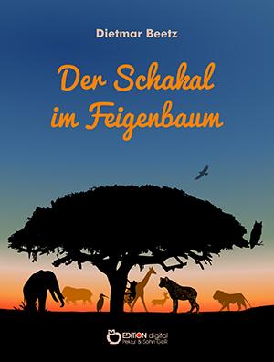 Der Schakal im Feigenbaum von Dietmar Beetz