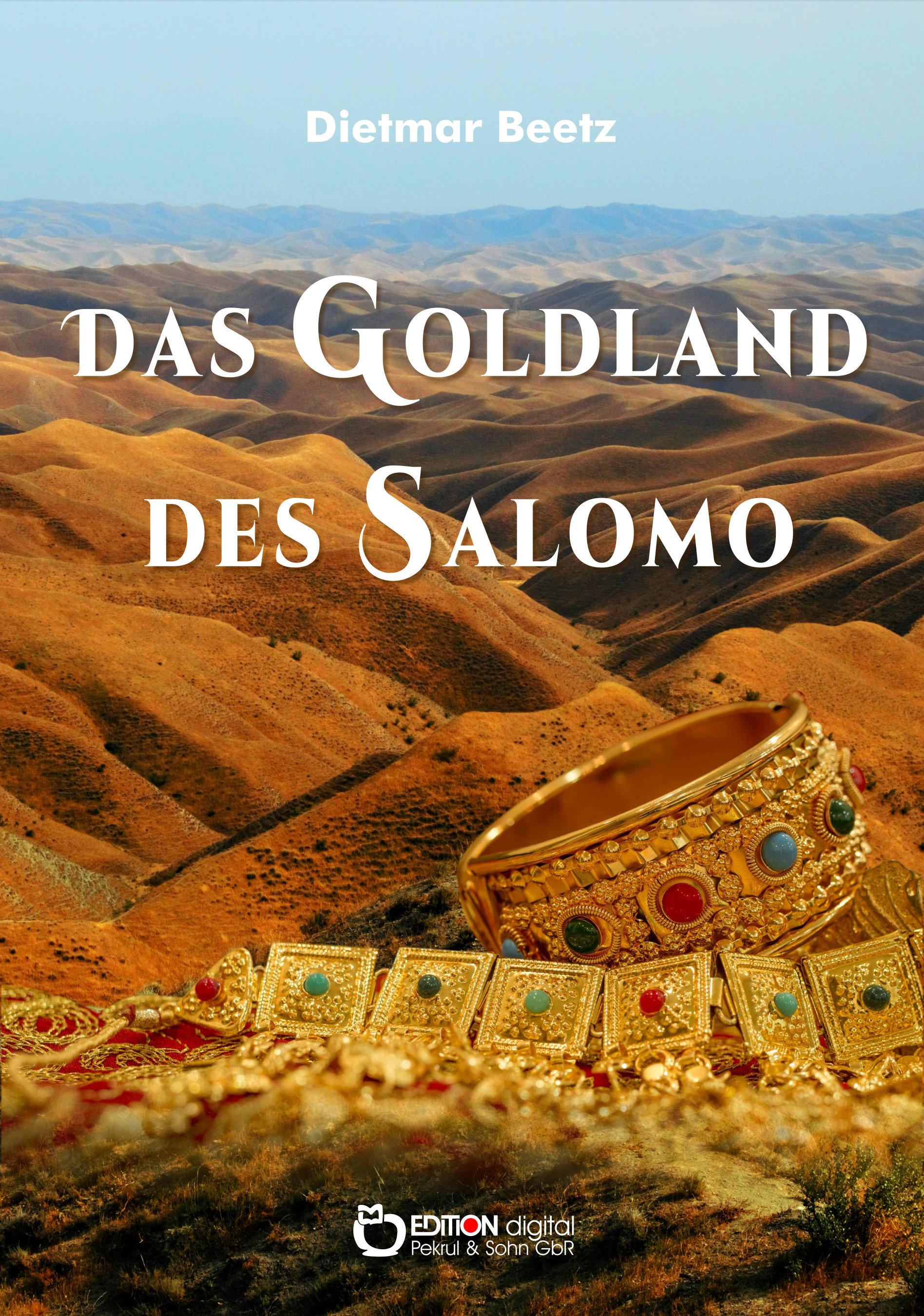 Das Goldland des Salomo. Roman von Dietmar Beetz