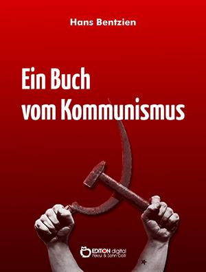 Ein Buch vom Kommunismus von Hans Bentzien