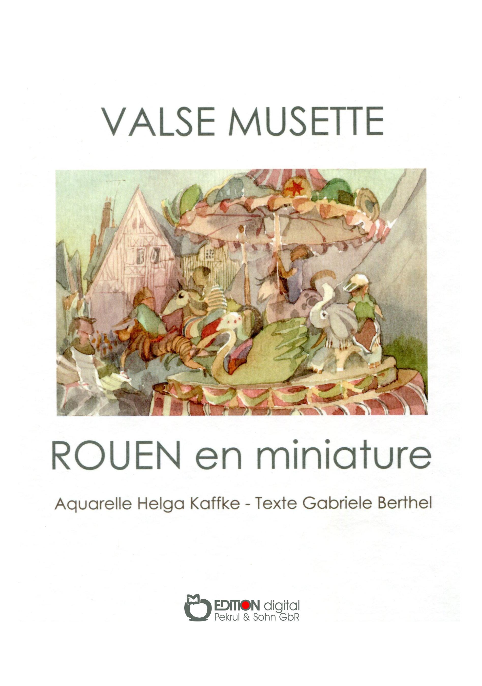 Valse Musette. Rouen en miniature von Gabriele Berthel, Helga Kaffke (Illustrator)