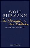 Im Bernstein der Balladen. Lieder und Gedichte von Wolf Biermann