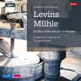 Levins Mühle. 34 Sätze über meinen Großvater von Johannes Bobrowski