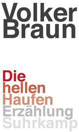 Die hellen Haufen von Volker Braun