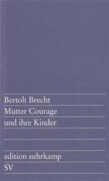 Mutter Courage und ihre Kinder. Eine Chronik aus dem Dreißigjährigen Krieg von Bertolt Brecht