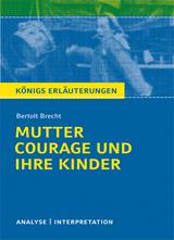 Mutter Courage und ihre Kinder von Bertolt Brecht. Lektüre- und Interpretationshilfe (Königs Erläuterungen) von Bertolt Brecht, Wilhelm Große