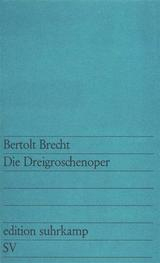 Die Dreigroschenoper von Bertolt Brecht