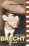 Brecht On Film & Radio (Diaries, Letters and Essays) von Bertolt Brecht, Marc Silberman (Herausgeber)