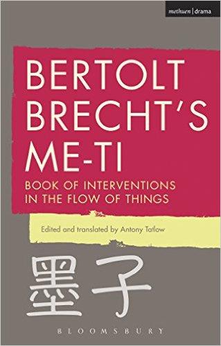 Bertolt Brecht's Me-ti: Book of Interventions in the Flow of Things von Bertolt Brecht, Antony Tatlow (Übersetzer)