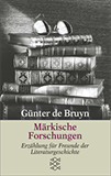 Märkische Forschungen. Erzählung für Freunde der Literaturgeschichte von Günter Bruyn