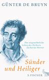 Sünder und Heiliger. Das ungewöhnliche Leben des Dichters Zacharias Werner von Günter Bruyn