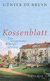 Kossenblatt. Das vergessene Königsschloss von Günter Bruyn