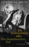 Die Somnambule oder Des Staatskanzlers Tod von Günter Bruyn