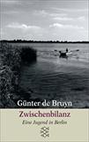 Zwischenbilanz. Eine Jugend in Berlin von Günter Bruyn