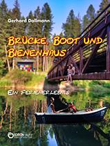 Brücke, Boot und Bienenhaus. Ein Ferienerlebnis von Gerhard Dallmann