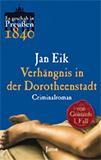 Verhängnis in der Dorotheenstadt. Von Gontards erster Fall (Es gschah in Preußen 1) von Jan Eik
