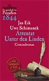 Attentat unter den Linden. Von Gontards dritter Fall (Es geschah in Preußen 3) von Jan Eik, Uwe Schimunek (Autor)