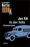 In der Falle. Kappes 15. Fall (es geschah in Berlin) von Jan Eik