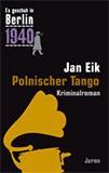 Polnischer Tango. Kappes 16. Fall (Es geschah in Berlin) von Jan Eik