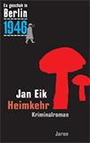 Heimkehr. Kappes 19. Fall (Es geschah in Berlin 1946) von Jan Eik