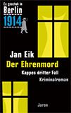 Der Ehrenmord. Kappes dritter Fall (Es geschah in Berlin 3) von Jan Eik