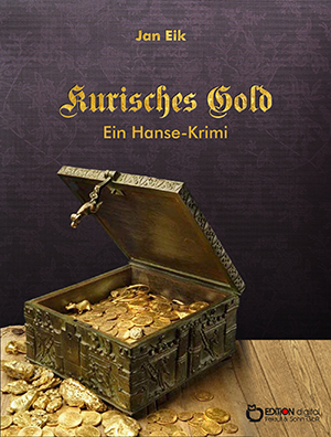Kurisches Gold. Ein Hansekrimi von Jan Eik