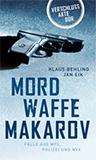 Mordwaffe Makarov. Fälle aus MfS, Polizei und NVA (Verschlussakte DDR) von Jan Eik, Klaus Behling (Autor)