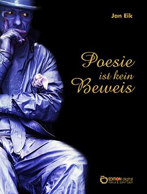 Poesie ist kein Beweis von Jan Eik