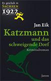 Katzmann und das schweigende Dorf. Der dritte Fall (Es geschah in Sachsen 3) von Jan Eik
