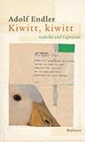 Kiwitt, kiwitt. Gedichte und Capriccios von Adolf Endler