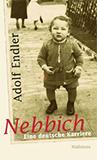 Nebbich. Eine deutsche Karriere von Adolf Endler