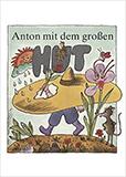 Anton mit dem großen Hut. Kinderbuch mit Geschichten und Liedern von Ingeborg Feustel, Gunther Erdmann (Autor)