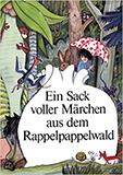 Ein Sack voller Märchen aus dem Rappelpappelwald. Ein Buch für Kinder von 6 bis 10 Jahren von Ingeborg Feustel, Willibald Winkler (Autor)