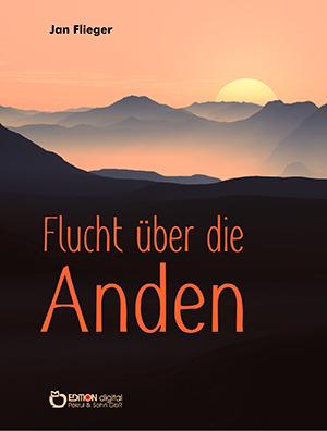 Flucht über die Anden von Jan Flieger