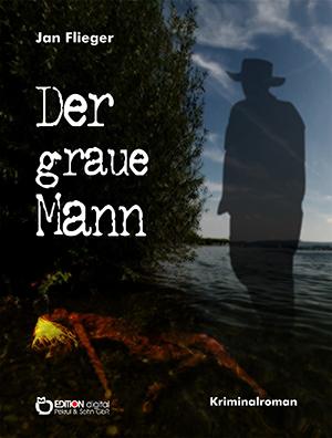 Der graue Mann von Jan Flieger