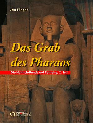 Das Grab des Pharaos. Die Haifisch-Bande auf Zeitreisen, 2. Teil von Jan Flieger