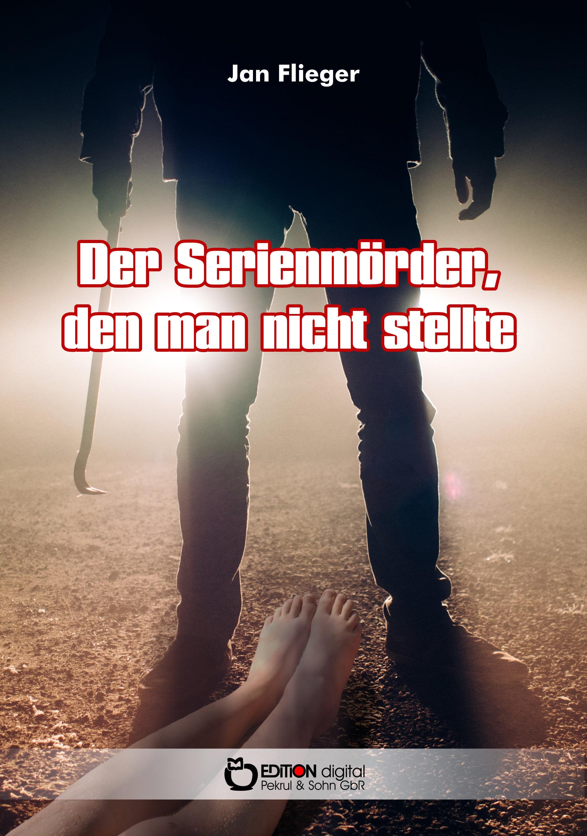 Der Serienmörder, den man nicht stellte von Jan Flieger