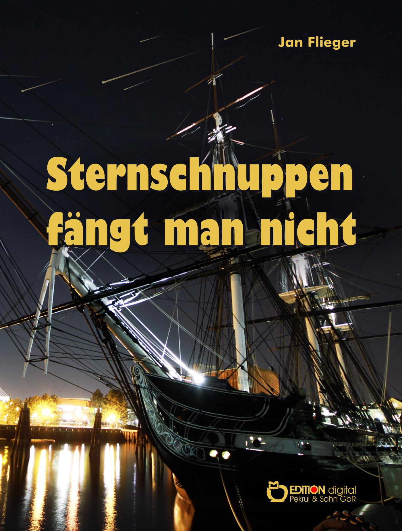 Sternschnuppen fängt man nicht von Jan Flieger