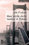 Man stirbt nicht lautlos in Tokyo von Jan Flieger