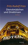 Dienstmädchen und Direktricen von Fritz Rudolf Fries