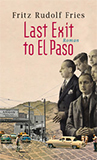 Last Exit to El Paso von Fritz Rudolf Fries