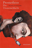 Prometheus. Die Titanenschlacht von Franz Fühmann