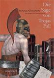 Die Sage von Trojas Fall von Franz Fühmann