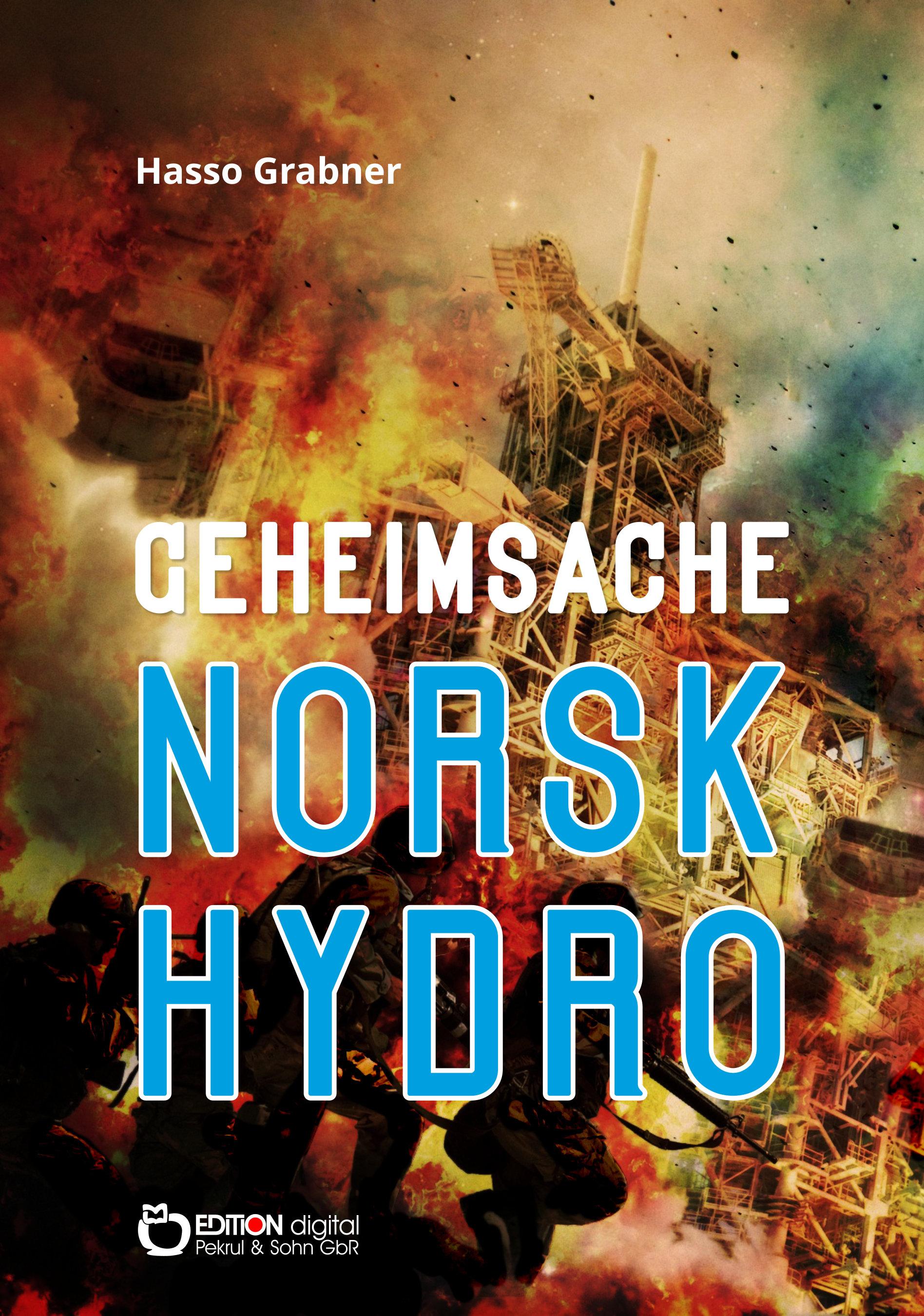 Geheimsache Norsk Hydro. Roman von Hasso Grabner