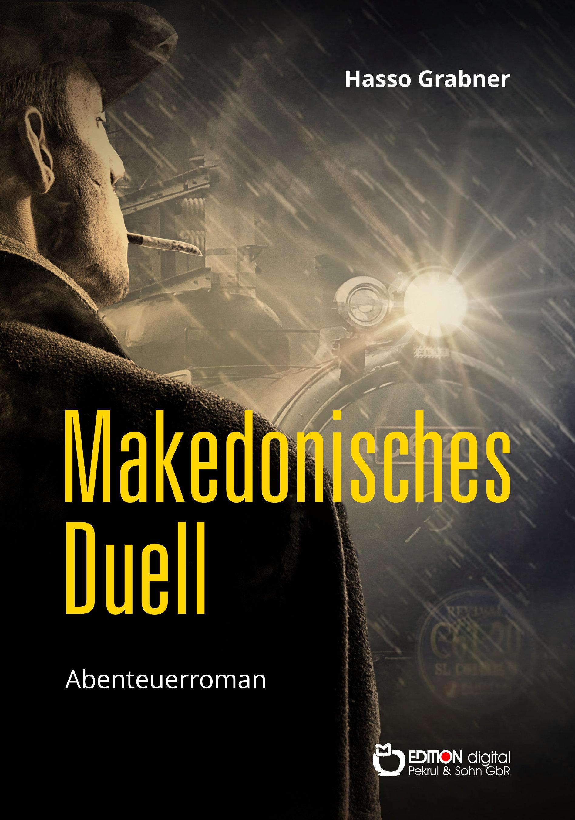 Makedonisches Duell. Abenteuerroman von Hasso Grabner