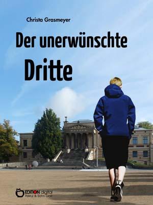 Der unerwünschte Dritte. von Christa Grasmeyer