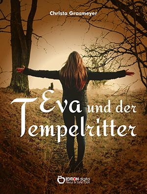 Eva und der Tempelritter von Christa Grasmeyer