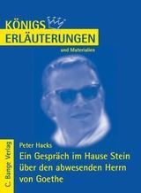 Ein Gespräch im Hause Stein über den abwesenden Herrn von Goethe von Peter Hacks. Textanalyse und Interpretation. von Peter Hacks, Rüdiger Bernhardt