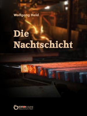 Die Nachtschicht. von Wolfgang Held