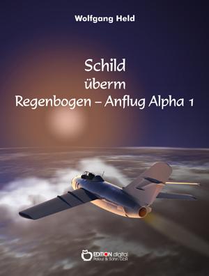 Schild überm Regenbogen - Anflug Alpha 1. von Wolfgang Held